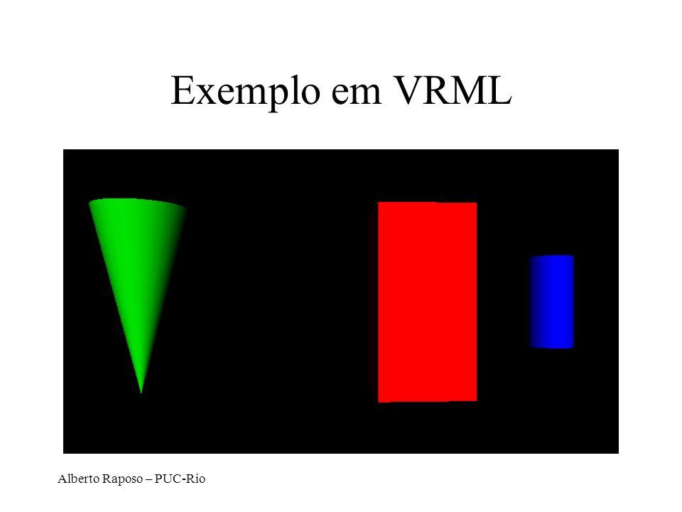 Exemplo em VRML Alberto Raposo – PUC-Rio