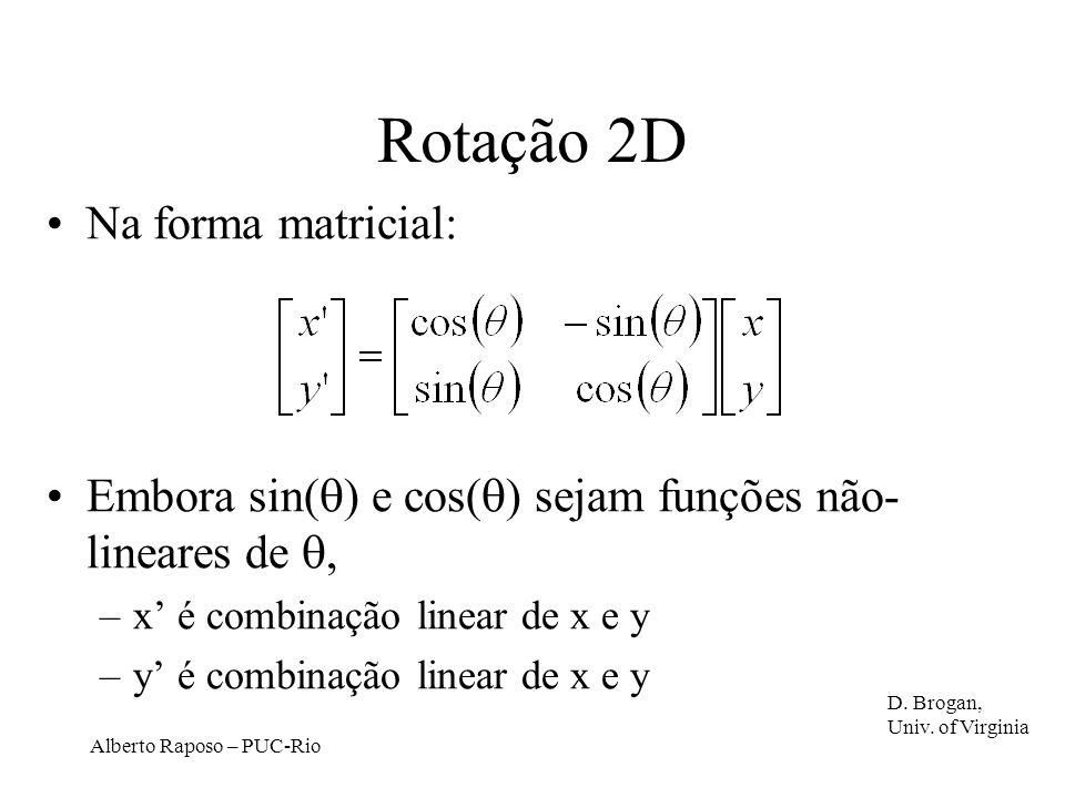 Rotação 2D Na forma matricial: