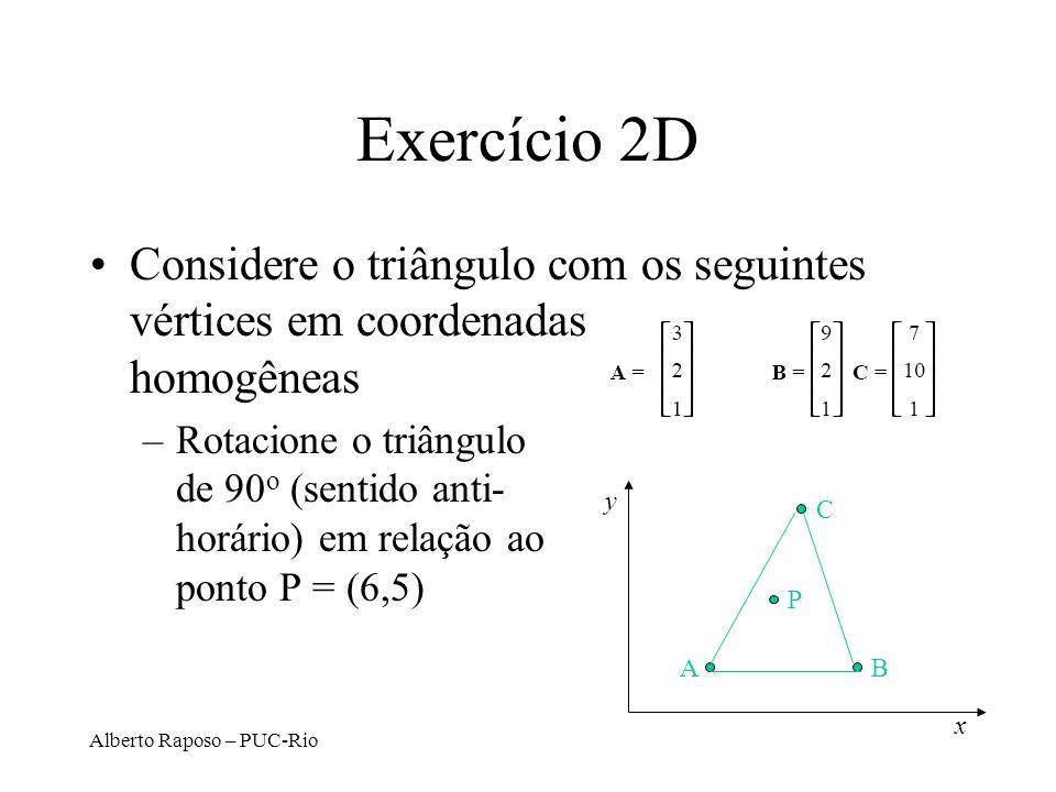 Exercício 2D Considere o triângulo com os seguintes vértices em coordenadas homogêneas.