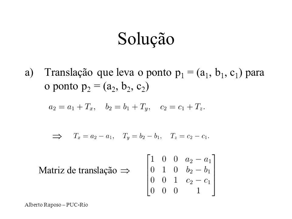 Solução Translação que leva o ponto p1 = (a1, b1, c1) para o ponto p2 = (a2, b2, c2)  Matriz de translação 