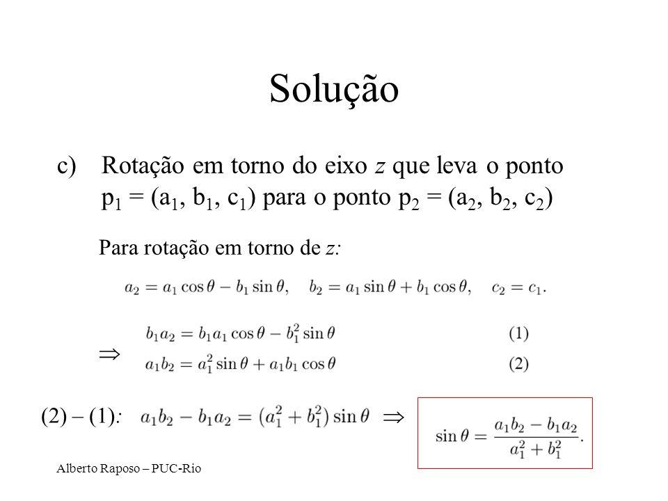 Solução Rotação em torno do eixo z que leva o ponto p1 = (a1, b1, c1) para o ponto p2 = (a2, b2, c2)