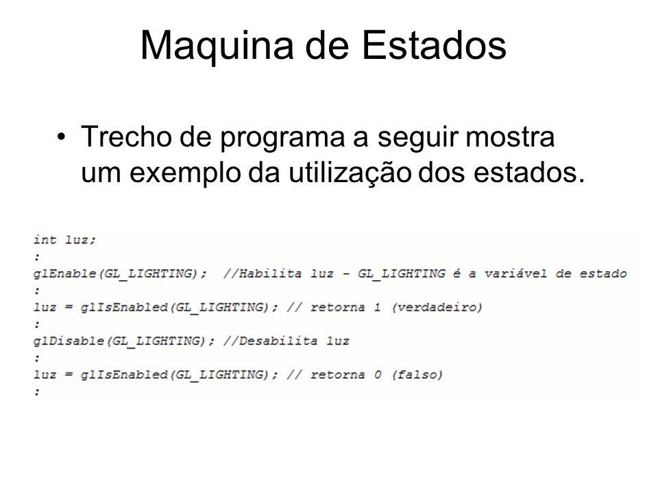 Maquina de Estados Trecho de programa a seguir mostra um exemplo da utilização dos estados.