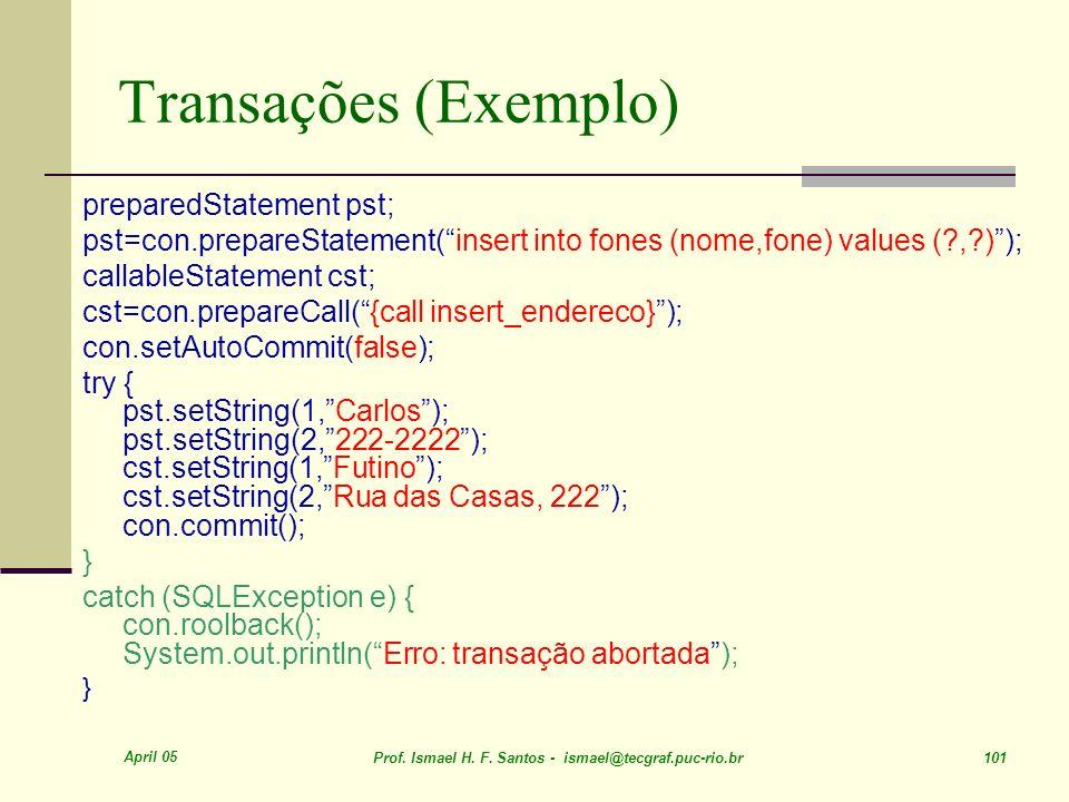 Transações (Exemplo) preparedStatement pst;