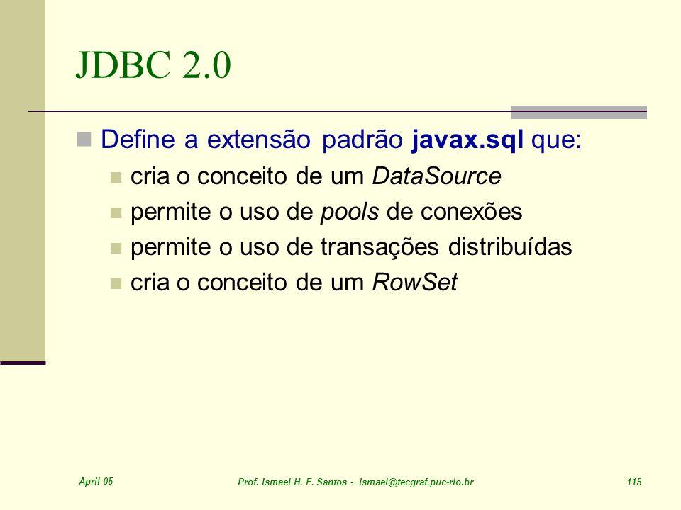 JDBC 2.0 Define a extensão padrão javax.sql que: