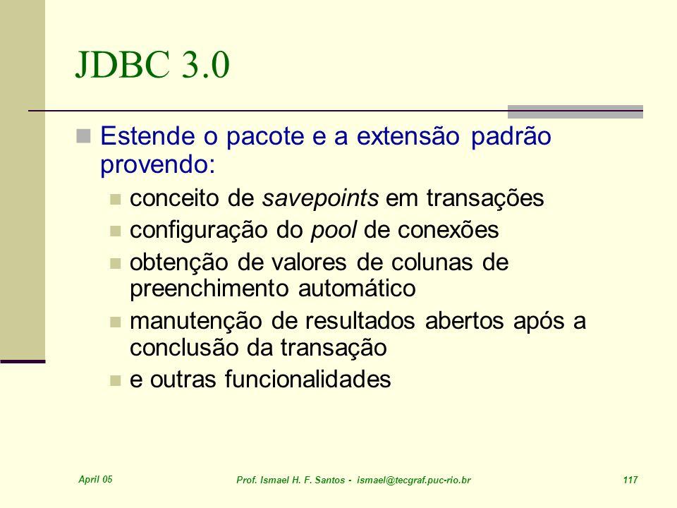 JDBC 3.0 Estende o pacote e a extensão padrão provendo: