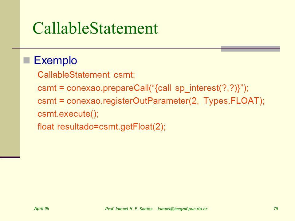 CallableStatement Exemplo CallableStatement csmt;