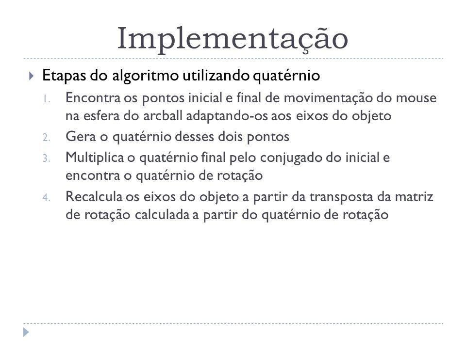 Implementação Etapas do algoritmo utilizando quatérnio
