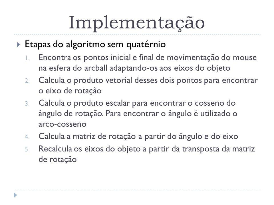 Implementação Etapas do algoritmo sem quatérnio