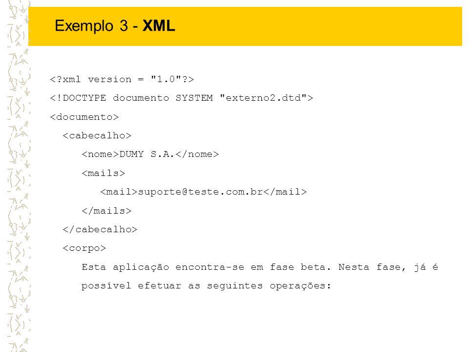 Exemplo 3 - XML < xml version = 1.0 >