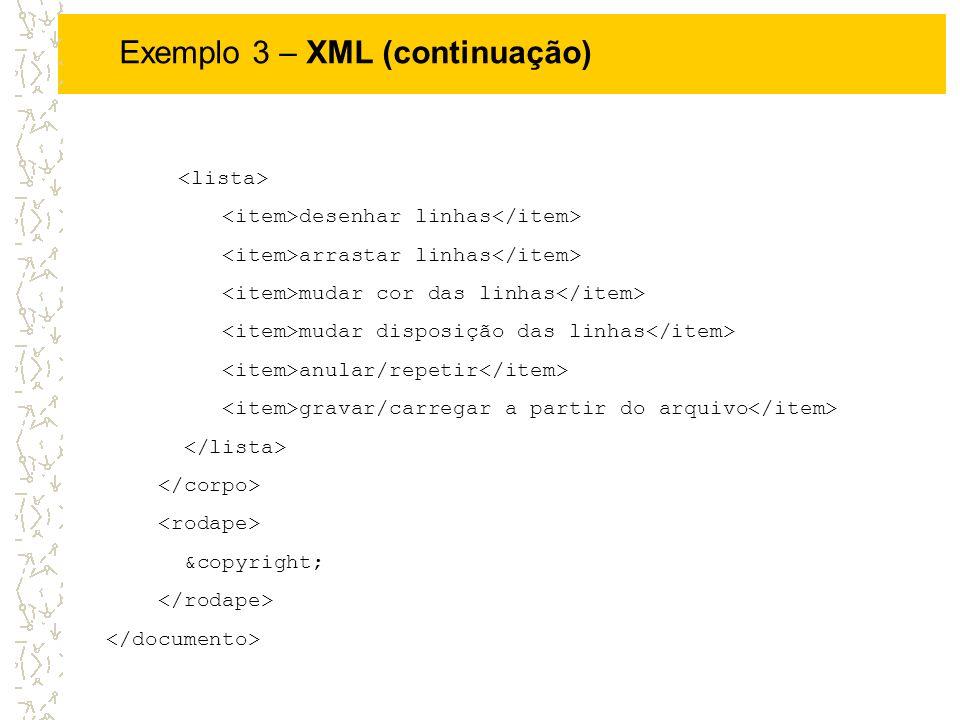 Exemplo 3 – XML (continuação)