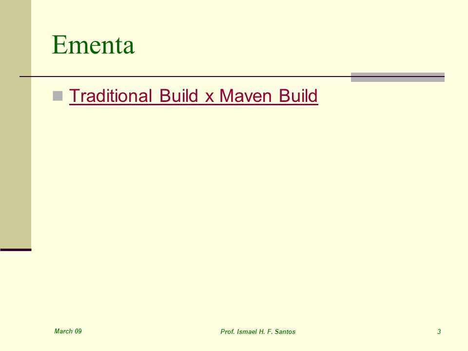 Ementa Traditional Build x Maven Build March 09