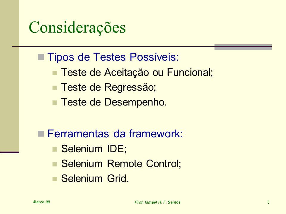 Considerações Tipos de Testes Possíveis: Ferramentas da framework:
