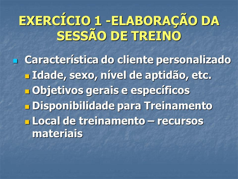 EXERCÍCIO 1 -ELABORAÇÃO DA SESSÃO DE TREINO