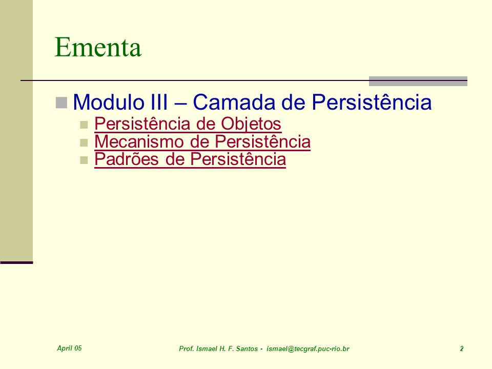 Ementa Modulo III – Camada de Persistência Persistência de Objetos