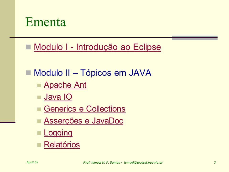 Ementa Modulo I - Introdução ao Eclipse Modulo II – Tópicos em JAVA