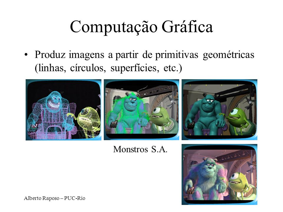 Computação GráficaProduz imagens a partir de primitivas geométricas (linhas, círculos, superfícies, etc.)