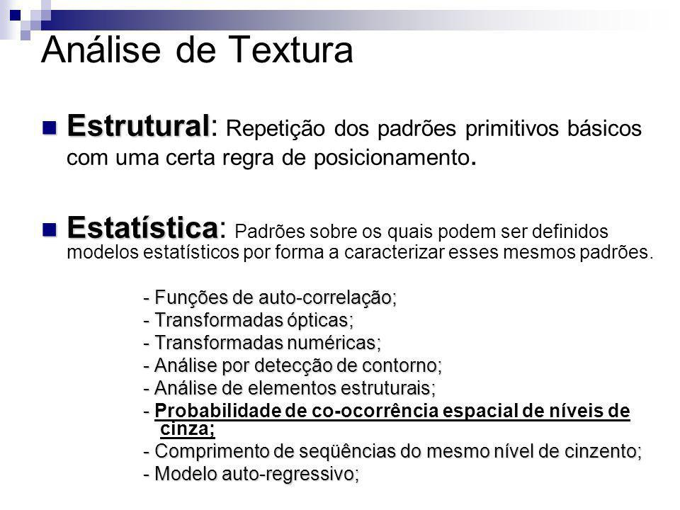 Análise de Textura Estrutural: Repetição dos padrões primitivos básicos com uma certa regra de posicionamento.