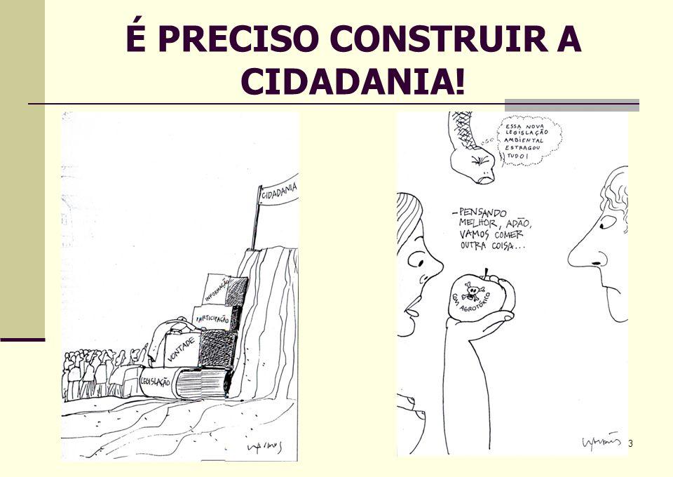 É PRECISO CONSTRUIR A CIDADANIA!