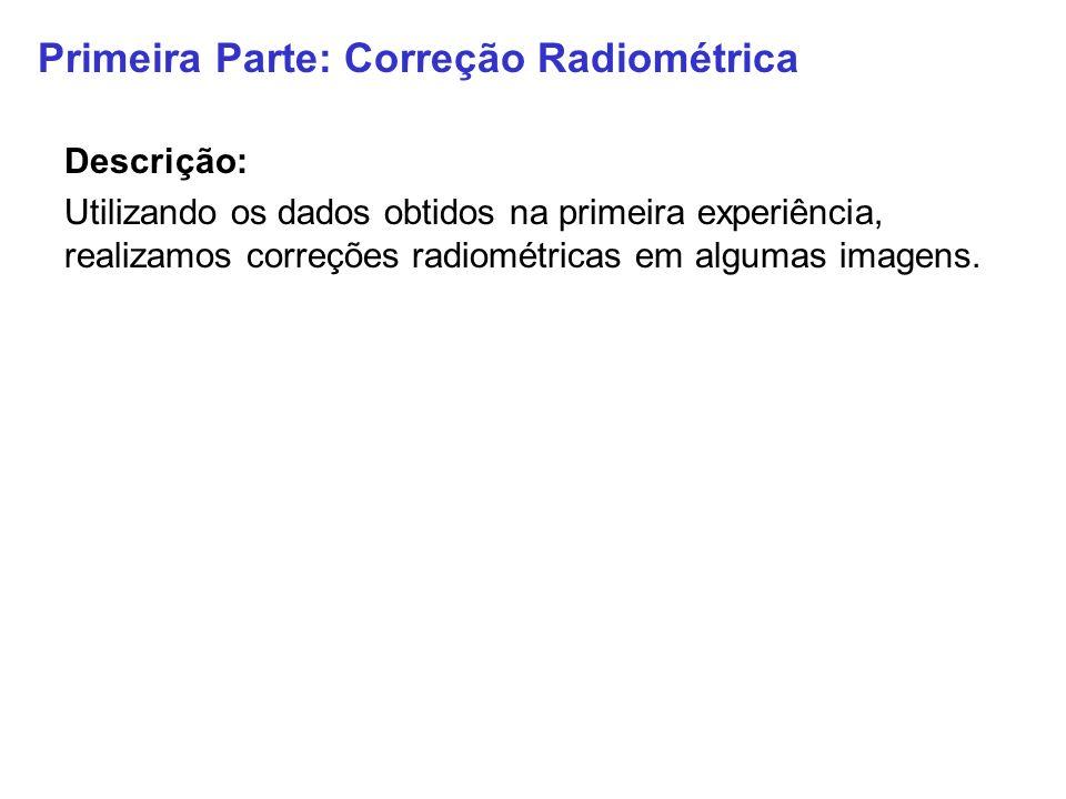 Primeira Parte: Correção Radiométrica