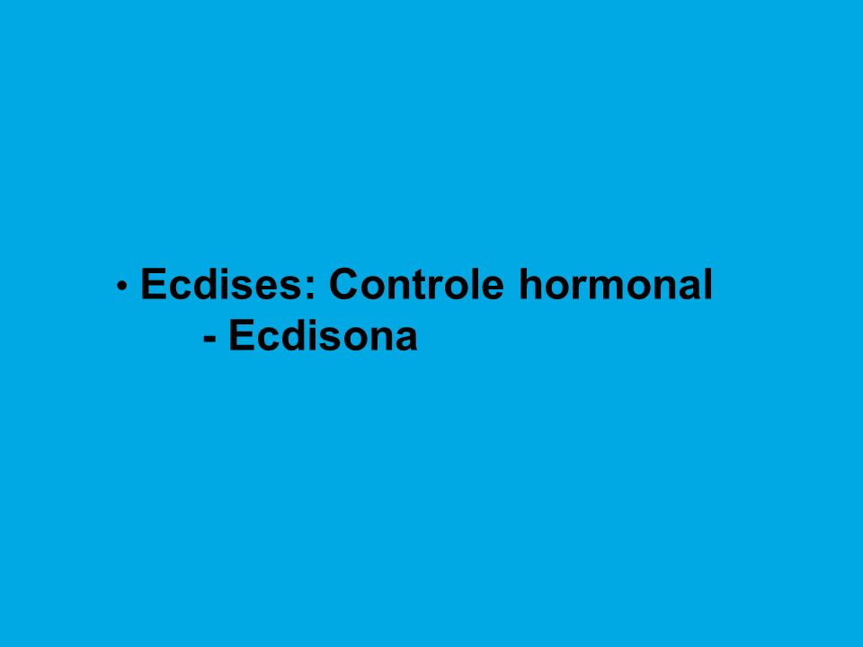 Ecdises: Controle hormonal