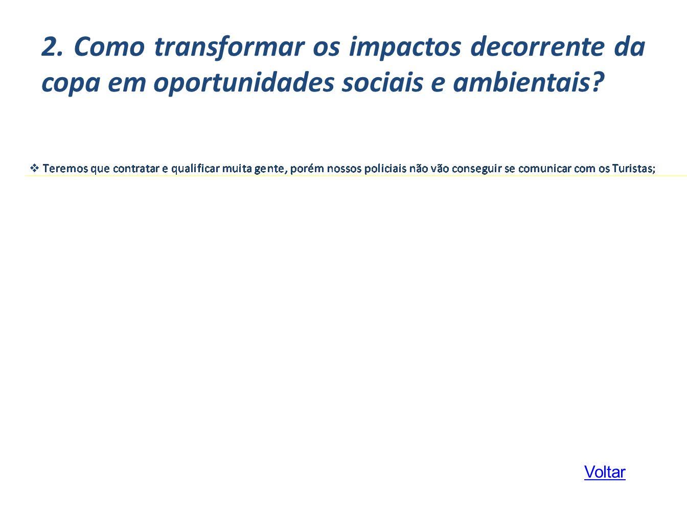 2. Como transformar os impactos decorrente da copa em oportunidades sociais e ambientais