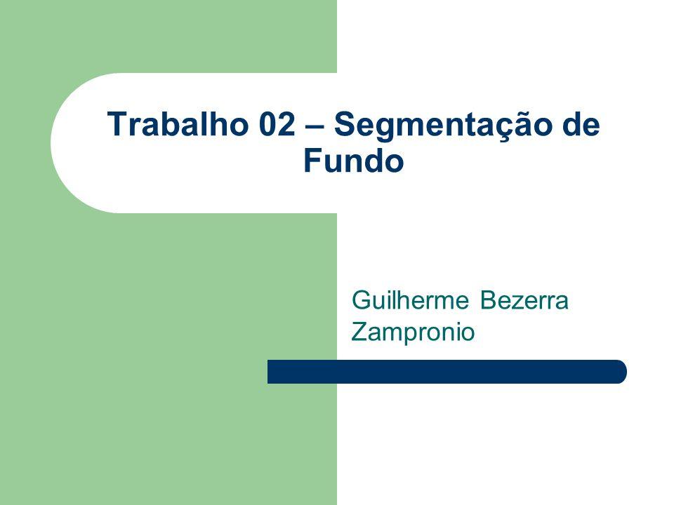Trabalho 02 – Segmentação de Fundo