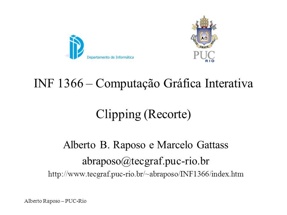 INF 1366 – Computação Gráfica Interativa Clipping (Recorte)