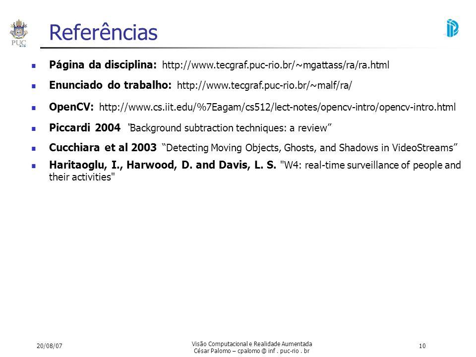 Referências Página da disciplina: http://www.tecgraf.puc-rio.br/~mgattass/ra/ra.html. Enunciado do trabalho: http://www.tecgraf.puc-rio.br/~malf/ra/
