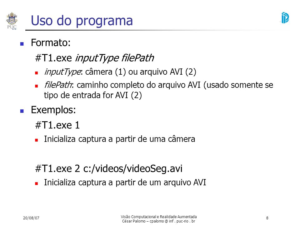 Uso do programa Formato: #T1.exe inputType filePath Exemplos: