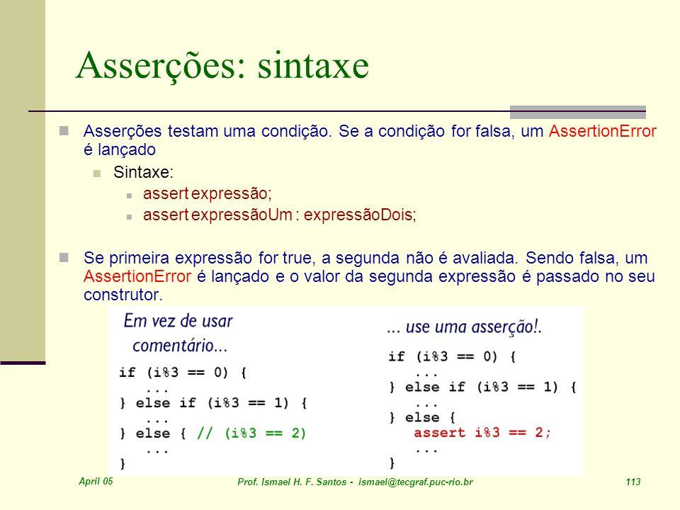 Asserções: sintaxe Asserções testam uma condição. Se a condição for falsa, um AssertionError é lançado.