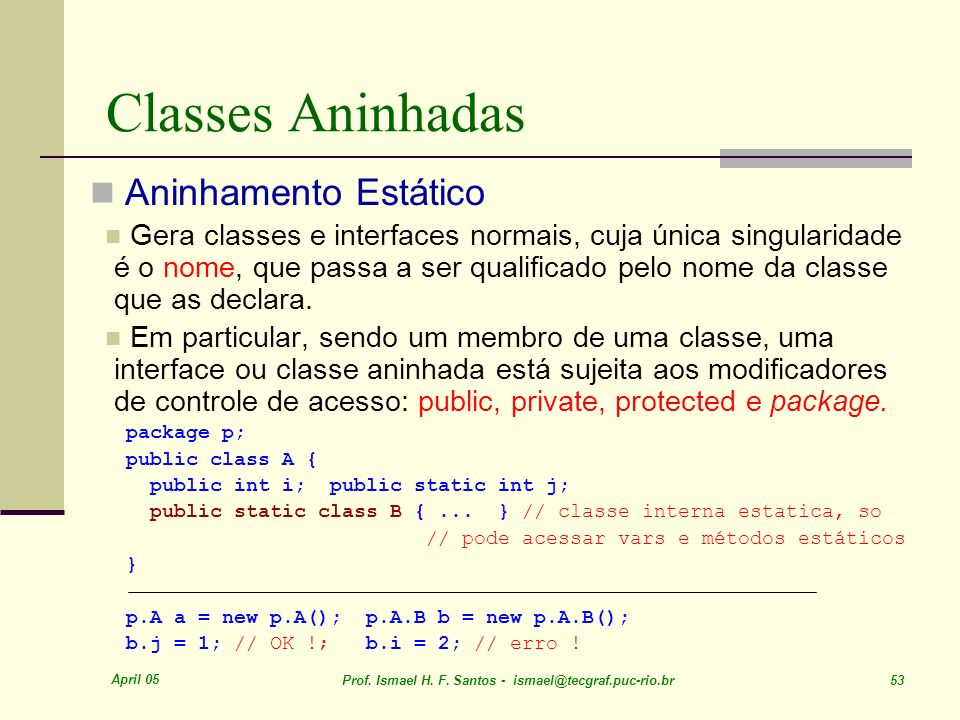 Classes Aninhadas Aninhamento Estático