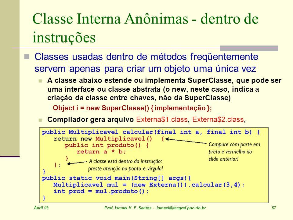 Classe Interna Anônimas - dentro de instruções