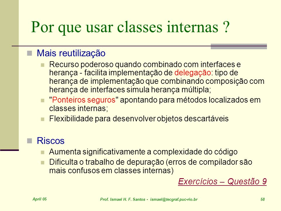 Por que usar classes internas