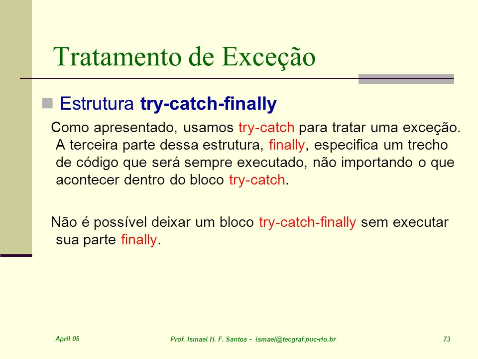 Tratamento de Exceção Estrutura try-catch-finally
