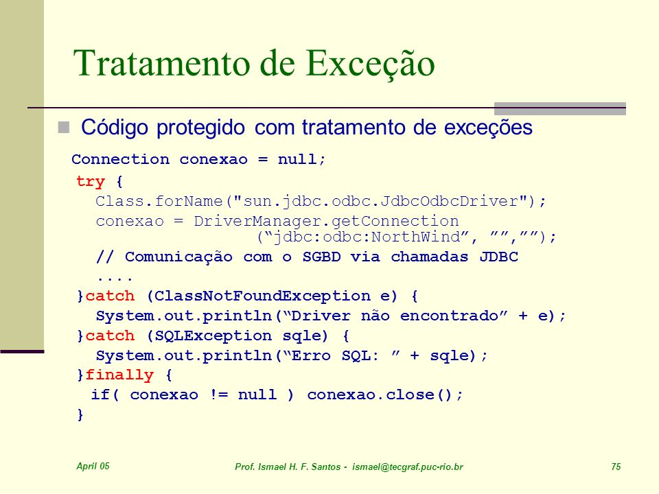 Tratamento de Exceção Connection conexao = null;