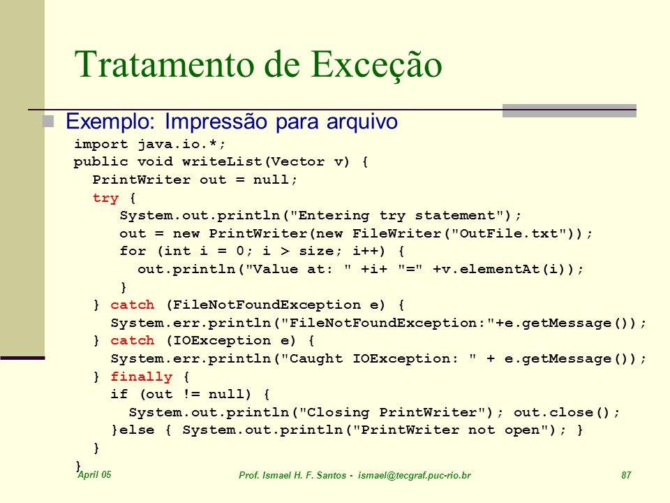 Tratamento de Exceção Exemplo: Impressão para arquivo