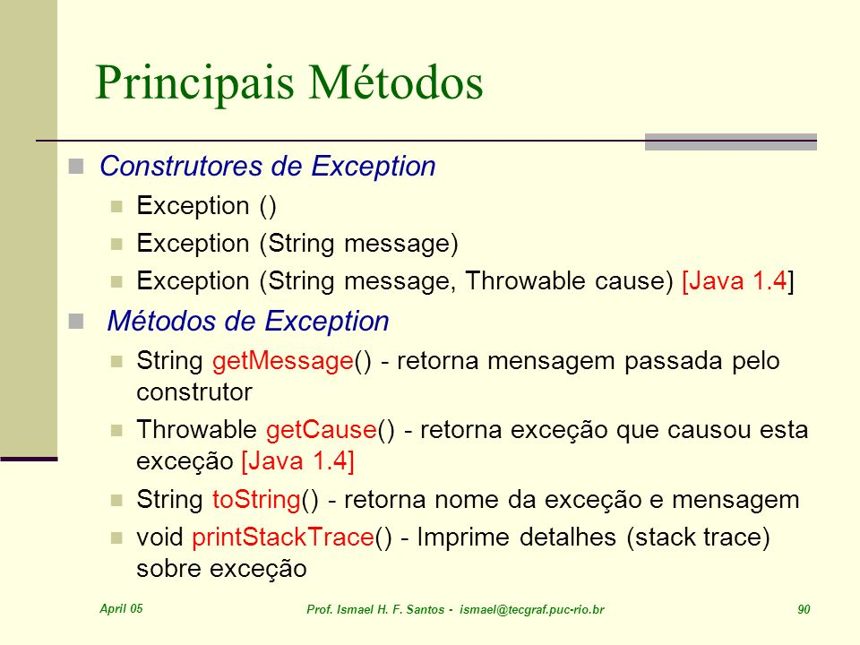 Principais Métodos Construtores de Exception Métodos de Exception