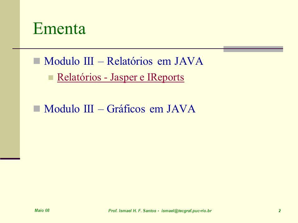 Ementa Modulo III – Relatórios em JAVA Modulo III – Gráficos em JAVA