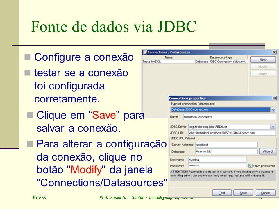 Fonte de dados via JDBC Configure a conexão