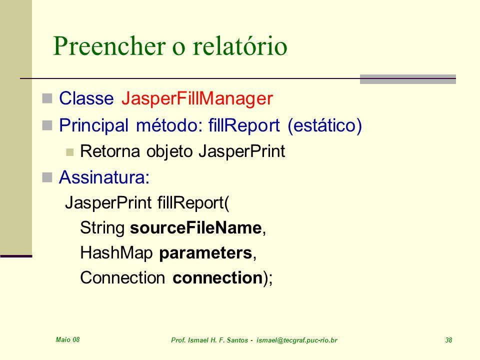 Preencher o relatório Classe JasperFillManager