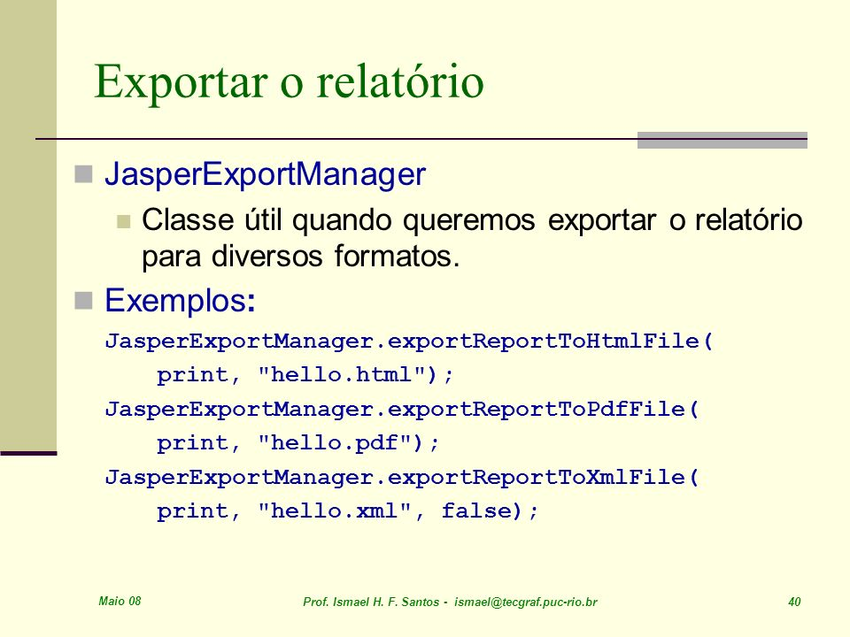Exportar o relatório JasperExportManager Exemplos: