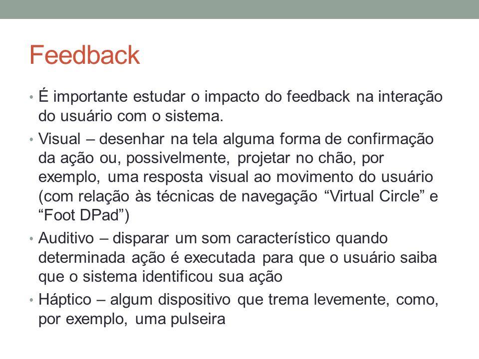 Feedback É importante estudar o impacto do feedback na interação do usuário com o sistema.