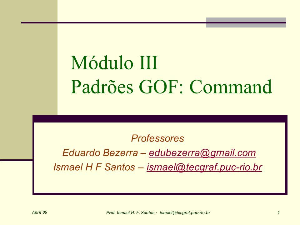 Módulo III Padrões GOF: Command