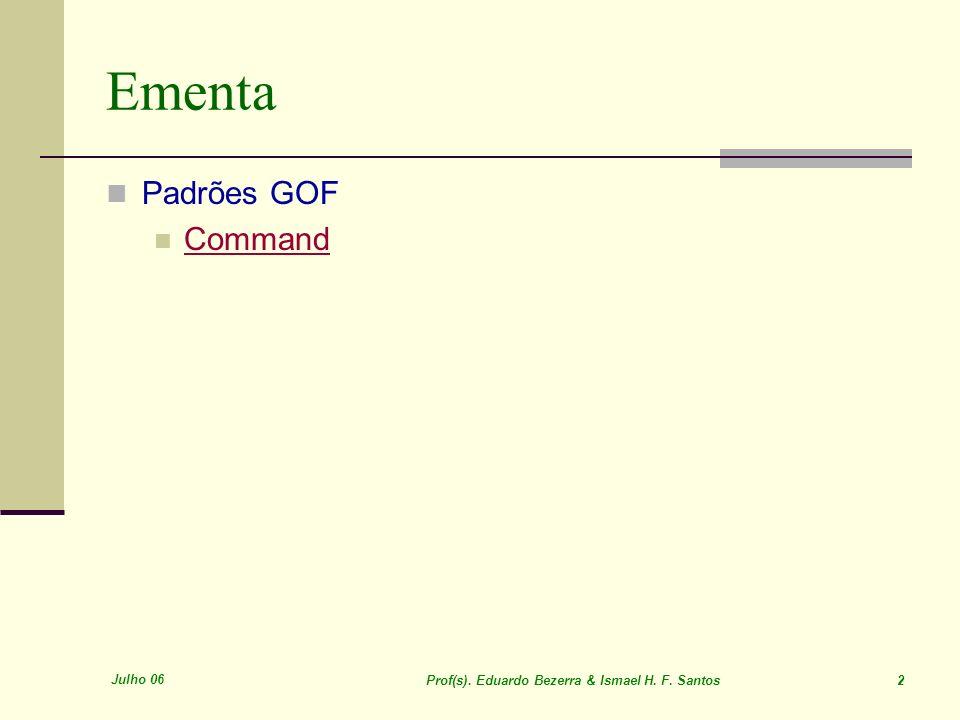 Ementa Padrões GOF Command Julho 06