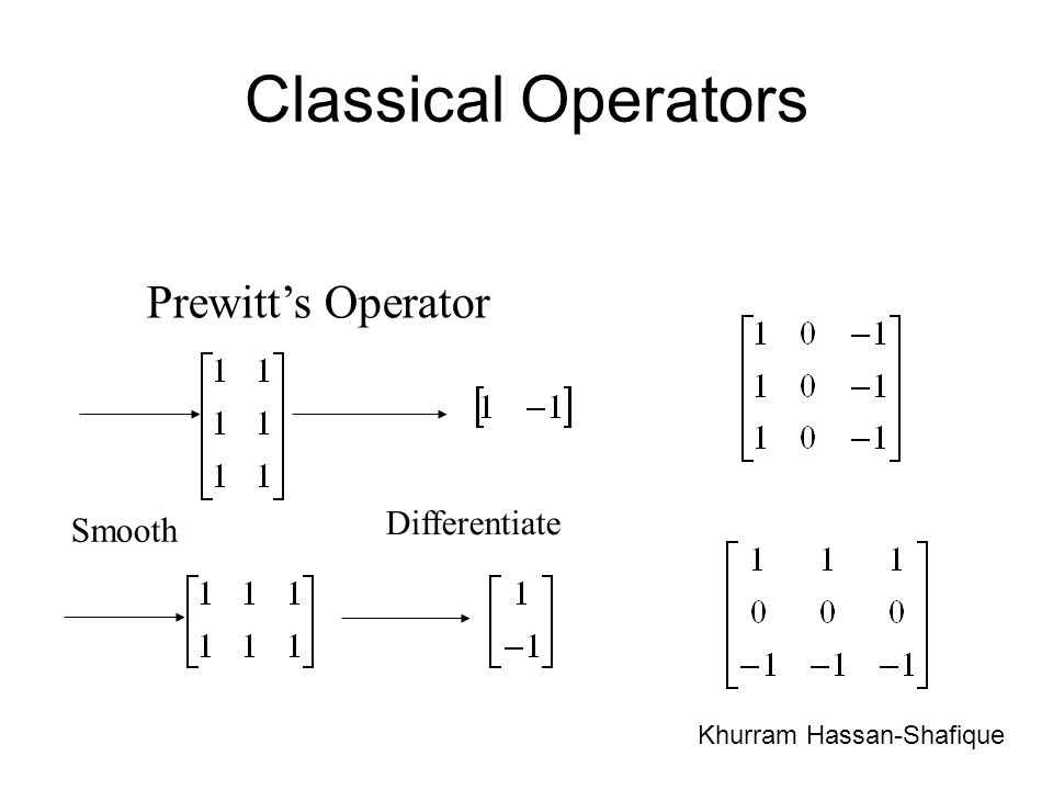 Classical Operators Prewitt's Operator Differentiate Smooth