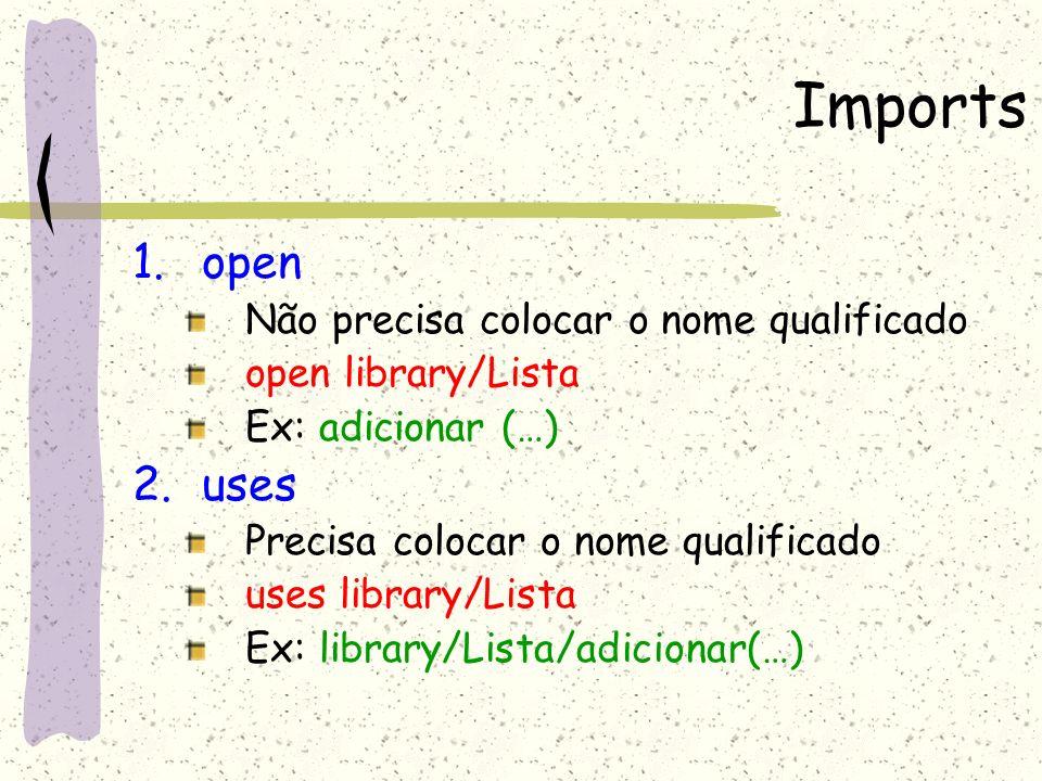 Imports open uses Não precisa colocar o nome qualificado