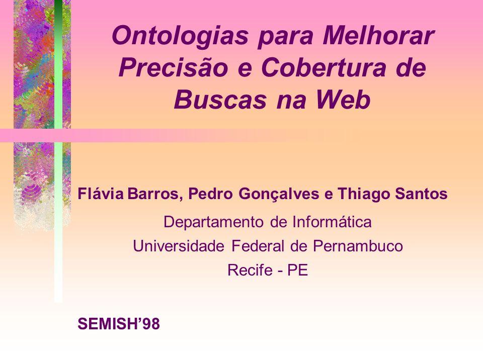 Ontologias para Melhorar Precisão e Cobertura de Buscas na Web