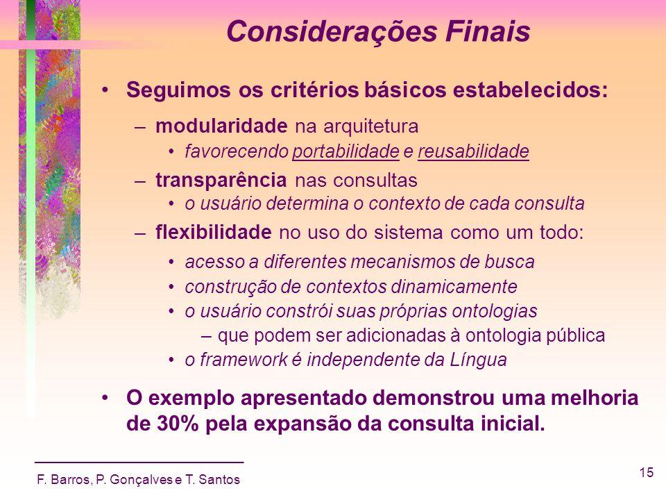 Considerações Finais Seguimos os critérios básicos estabelecidos: