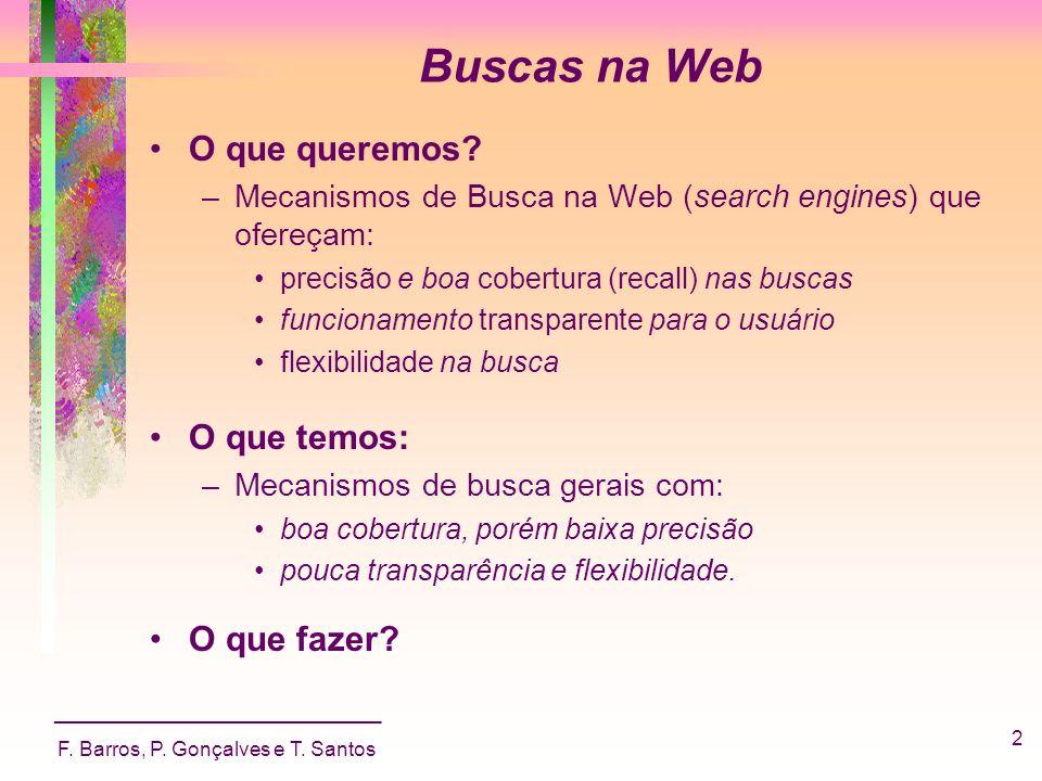 Buscas na Web O que queremos O que temos: O que fazer