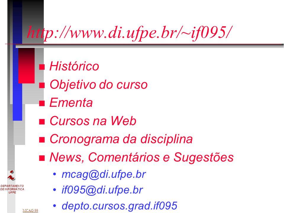 http://www.di.ufpe.br/~if095/ Histórico Objetivo do curso Ementa